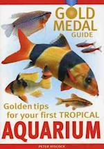 Gold Medal Guide Your First Tropical Aquarium