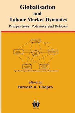 Bog, hæftet Globalisation and Labour Market Dynamics : Perspectives, Polemics and Policies