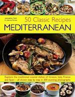 50 Classic Recipes: Mediterranean