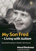 My Son Fred - Living with Autism