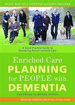 Enriched Care Planning for People with Dementia (Bradford Dementia Group Good Practice Guides)