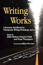 Writing Works (Writing for Therapy or Personal Development)