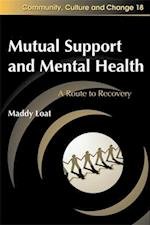 Mutual Support and Mental Health (Community, Culture and Change)