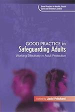 Good Practice in Safeguarding Adults (Good Practice In Health, Social Care And Criminal Justice)