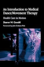 An Introduction to Medical Dance/Movement Therapy