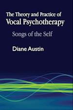 The Theory and Practice of Vocal Psychotherapy
