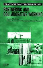 Partnering and Collaborative Working (Practical Construction Guides)