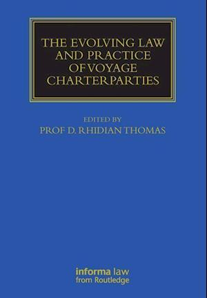 The Evolving Law and Practice of Voyage Charterparties