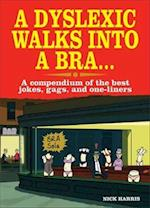 A Dyslexic Walks Into a Bra