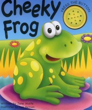Cheeky Frog (a Noisy Book)