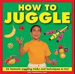 How to Juggle af Nick Huckleberry Beak