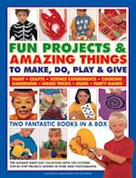 Fun Projects and Amazing Things to Make, Do, Play and Give