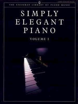 Steinway Library of Piano Music: Simply Elegant Piano. Vol.1 (UK Version)
