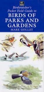 The Birdwatcher's Pocket Field Guide to Birds of Parks and Gardens af The Wildlife Trust, Mark Golley
