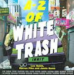 A-Z Of White Trash