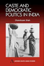 Caste and Democratic Politics in India (Anthem South Asian Studies)
