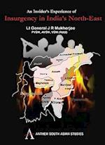 Insider's Experience of Insurgency in India's North-East (Anthem South Asian Studies)
