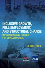 Inclusive Growth, Full Employment, and Structural Change (Anthem-Asian Development Bank Series)