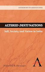 Altered Destinations: Self, Society, and Nation in India af Makarand R Paranjape