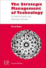 The Strategic Management of Technology (Chandos Information Professional)