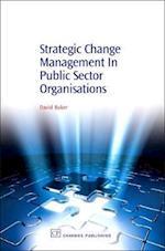 Strategic Change Management in Public Sector Organisations