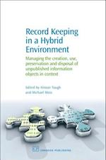 Record Keeping in a Hybrid Environment (Chandos Information Professional)