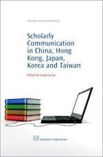 Scholarly Communication in China, Hong Kong, Japan, Korea and Taiwan af Dr. Jingfeng Xia