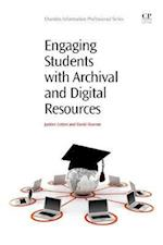 Engaging Students with Archival and Digital Resources (Chandos Information Professional Series)