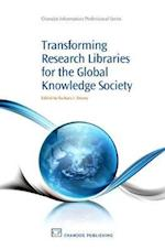 Transforming Research Libraries for the Global Knowledge Society af Barbara I Dewey