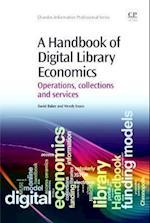 A Handbook of Digital Library Economics (Chandos Information Professional Series)