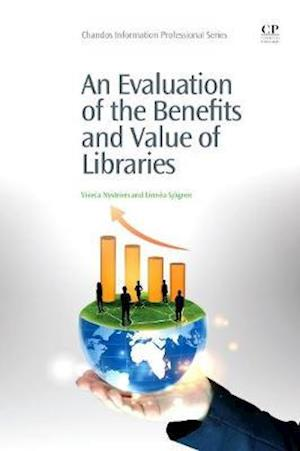 An Evaluation of the Benefits and Value of Libraries
