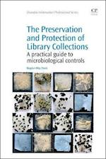 The Preservation and Protection of Library Collections (Chandos Information Professional Series)