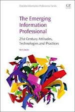 The Emerging Information Professional 1e (Chandos Information Professional Series)