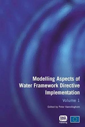Modelling Aspects of Water Framework Directive Implementation Volume 1