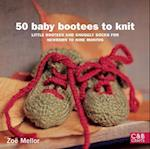 50 Baby Bootees to Knit: Little Bootees and Snuggly Socks for Newborn toNine Months af Zoe Mellor