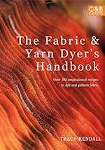 The Fabric & Yarn Dyer's Handbook