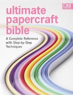Ultimate Papercraft Bible (Ultimate Guides)