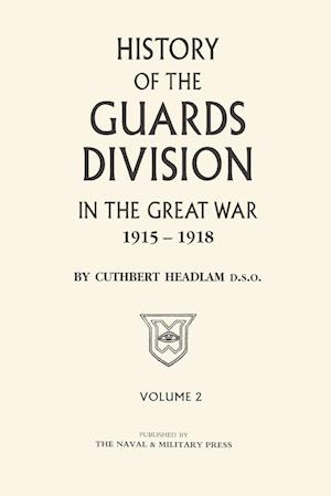 Bog, hæftet GUARDS DIVISION IN THE GREAT WAR Volume Two af C. Headlam