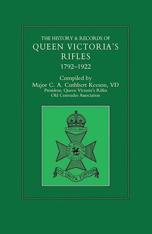 HISTORY & RECORDS OF QUEEN VICTORIA'S RIFLES 1792-1922 Volume One