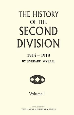Bog, hæftet HISTORY OF THE SECOND DIVISION 1914 - 1918 Volume One af Everard Wyrall