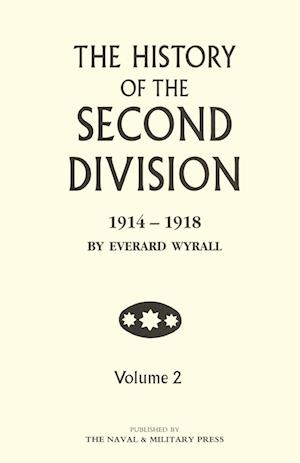 Bog, hæftet HISTORY OF THE SECOND DIVISION 1914 - 1918 Volume Two af Everard Wyrall