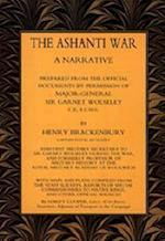 ASHANTI WAR (1874): A Narrative Prepared from the Official Document by Permission of Major-General Sir Garnet Wolseley (Two Volumes) af Capt Henry Brackenbury Ra