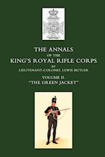 Annals of the King OS Royal Rifle Corps: Vol 2 O the Green Jacket O1803-1830 af Lieut -Col Lewis Butler, Lewis Butler Lieut -Col Lewis Butler, Lewis Butler