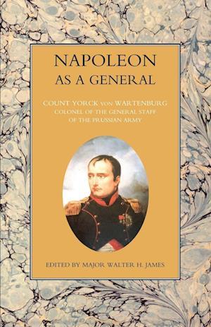 Bog, hæftet NAPOLEON AS A GENERAL Volume Two af Count Yorck Von Wartenburg