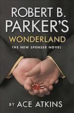 Robert B. Parker's Wonderland (New Spenser Novel)