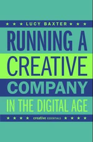 Bog, paperback Running A Creative Company in the Digital Age af Lucy Baxter
