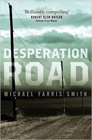 Bog, hardback Desperation Road af Michael Farris Smith