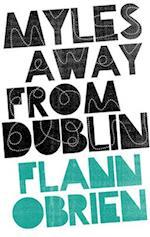 Myles Away from Dublin af Flann O'Brien