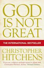 God is Not Great af Christopher Hitchens