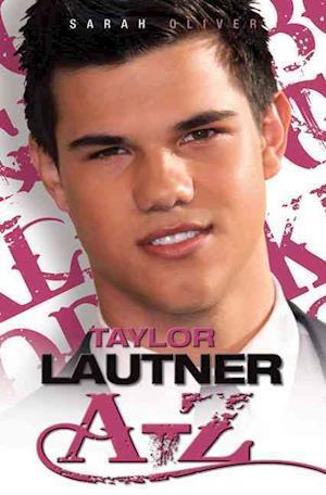 Bog, paperback Taylor Lautner A - Z af Sarah Oliver